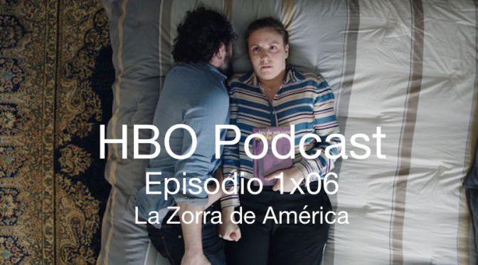 HBO Podcast 1×06 | La Zorra de América