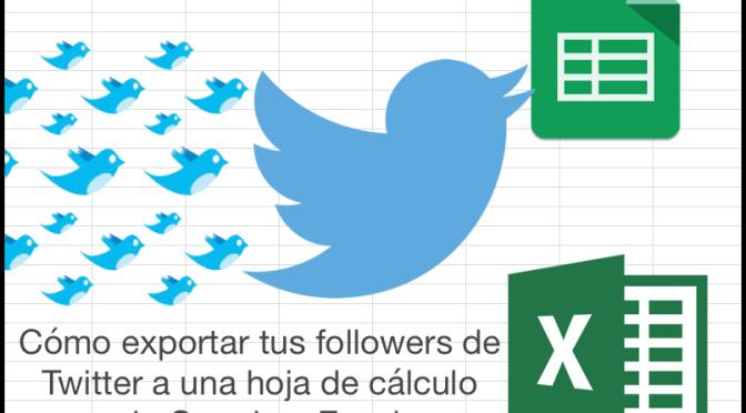 Cómo exportar tu lista de seguidores en Twitter a una hoja de cálculo de Google o Excel