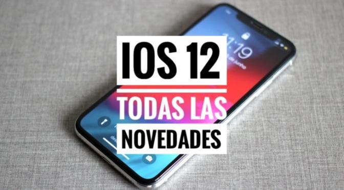 iOS 12 llegará el 17 de septiembre y estas son todas las novedades #AppleEvent